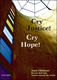 Cry Justice, Cry Hope