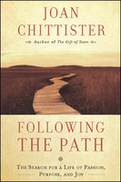 Following The Path: The Search for a Life of Passion, Purpose, and Joy