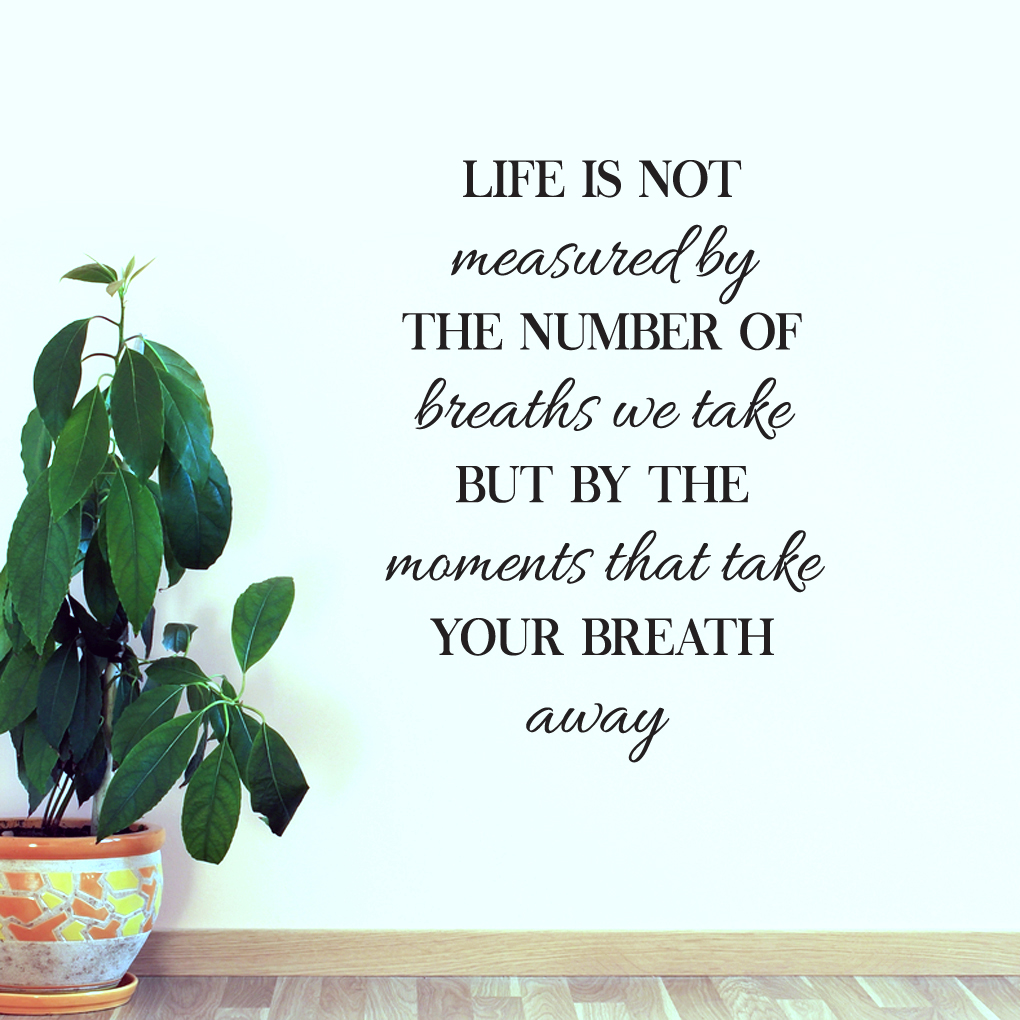 Life Is Not Measured By The Breaths Quote: Quotes About Taking Breath Away. QuotesGram
