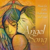 Angel Song - Music for Reiki, Meditation & Yoga