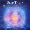 Deep Theta - High Coherence Soundscapes for Meditation and Healing by Steven Halpern