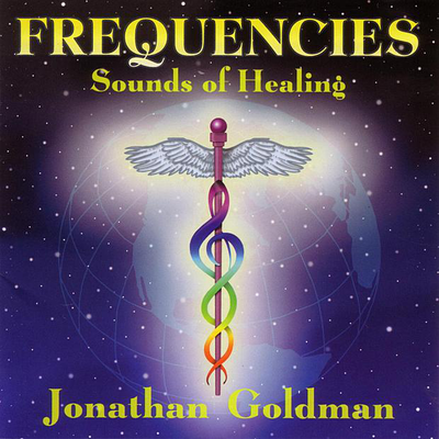 Frequencies - Sounds of Healing by Jonathan Goldman