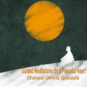 Guided Meditations for a Peaceful Heart by Dhanpal-Donna Quesada