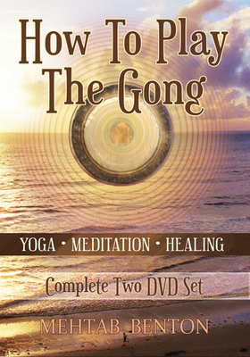 How To Play the Gong: DVD Training Course by Mehtab Benton
