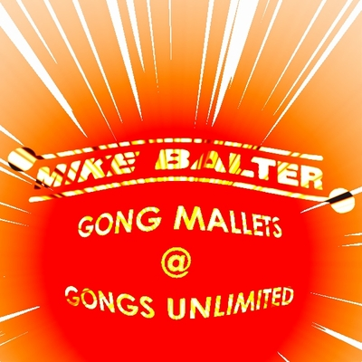 Mike Balter Gong Mallets