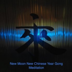 New Moon New Chinese Year Gong Meditation by Auraengus