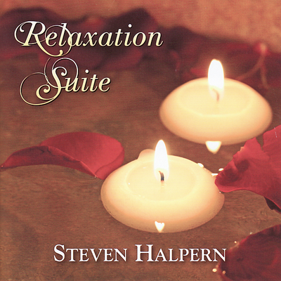Relaxation Suite by Steven Halpern