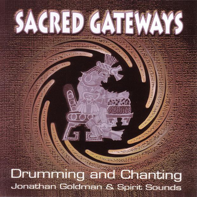 Sacred Gateways by Jonathan Goldman