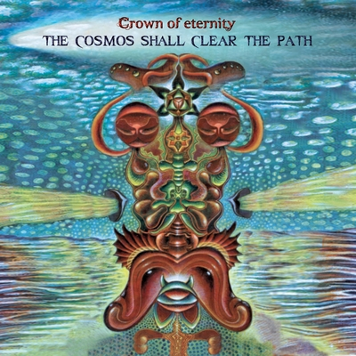 The Cosmos Shall Clear the Path by Crown of Eternity