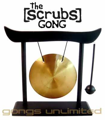 The Scrubs 'Sex' Gong - FREE SHIPPING SOLD OUT