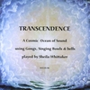 Transcendence: A Cosmic Ocean of Sound by Sheila Whittaker