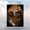 Until Love Returns: White Buffalo Dreaming by Don Conreaux and Sheila Whittaker