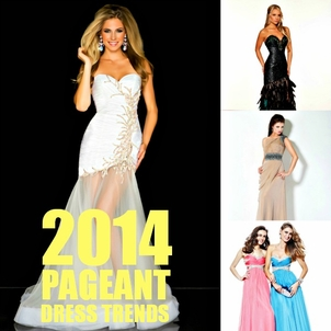 Trends in 2014 Pageant Dresses