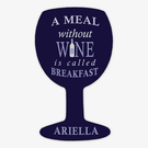 A Meal Without Wine Custom Wine Glass Magnet