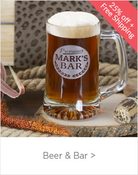 Custom Father's Day Beer & Bar Gifts - use code FDX25 for 25% Off + Free Shipping