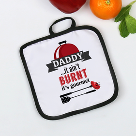 Daddy...It Ain't Burnt It's Gourmet Personalized Pot Holder