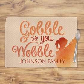Gobble Till You Wobble Personalized Placemat