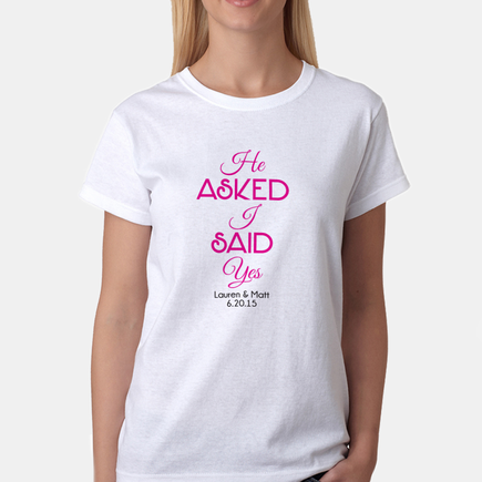 He Asked I Said Yes Personalized Bridal T-Shirt