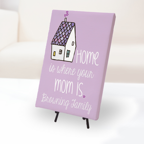 Home Is Where Your Mom Is Custom Canvas Print