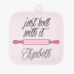 Just Roll With It Custom Pot Holder