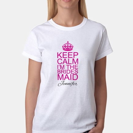 Keep Calm I'm The Bridesmaid Personalized T-Shirt
