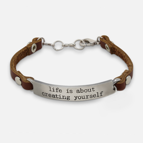 Life Is About Creating Yourself Leather Bracelet