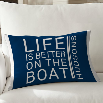 Life Is Better On A Boat Personalized Lumbar Pillowcase