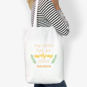 My Sister Has An Awesome Sister Custom Cotton Tote Bag