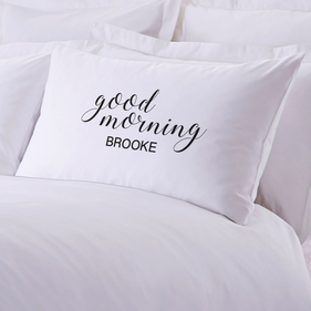 Personalized Good Morning Pillowcase
