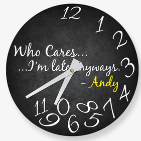 Who Cares I'm Late Anyways Personalized Wall Clock