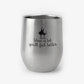 Wine A Bit Custom Stainless Steel Stemless Wine Glass