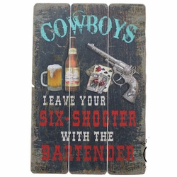 "Rustic Barn Wood Sign ""Cowboys Leave your Six Shooter"""