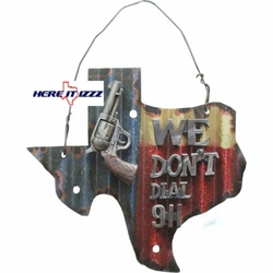 Texas We Don't Dial 911 Sign