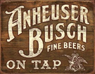 Anheuser- Busch - Fine Beers Tin Signs