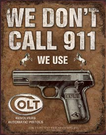 COLT - We Don't Dial 911 Tin Signs