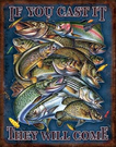 Fishing - If You Cast It Tin Signs