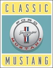 Ford - Classic Mustang Tin Signs