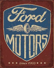 Ford Motors - Since 1903 Tin Signs