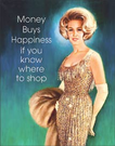 Money Buys Happiness Tin Signs