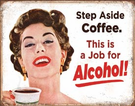 Step Aside Coffeee Tin Signs