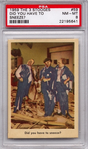 1959 The 3 Stooges - Did You Have To Sneeze? #59 PSA 8