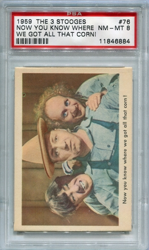 1959 The 3 Stooges - Now You Know Where We Got All That Corn! #76 PSA 8