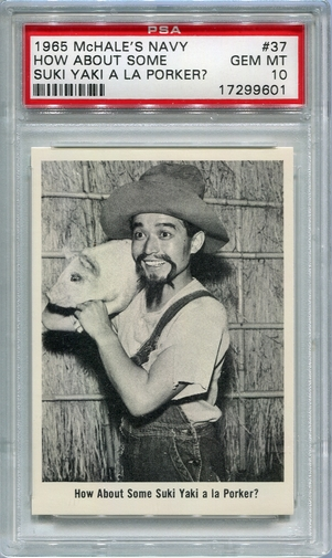1965 McHale's Navy - How About Some Suki Yaki A La Porker? #37 PSA 10