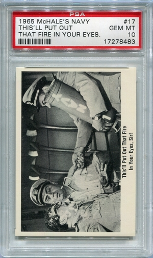 1965 McHale's Navy - This'll Put Out That Fire In Your Eyes #17 PSA 10
