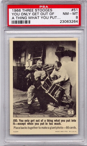 1966 Three Stooges - You Only Get Out Of A Thing #51 PSA 8