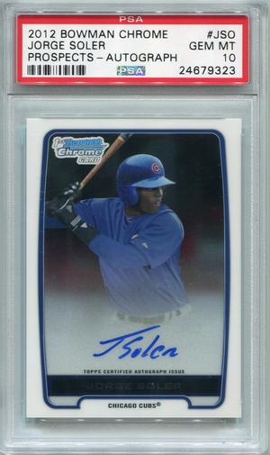 Jorge Soler Rookie PSA/DNA Certified Authentic Autograph - 2012 Bowman Chrome Prospect - PSA 10