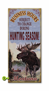 HUNTING SEASON HOURS PERSONALIZED SIGN- MOOSE