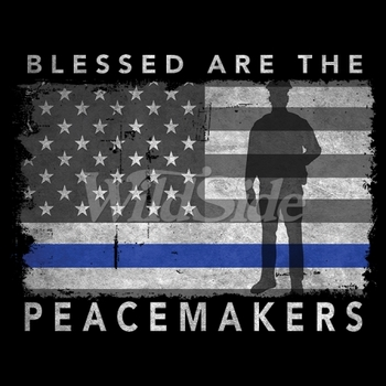 Wholesale Products - Men's Women's Adult Embroidery Designs - Law Enforcement - Police T-Shirts - Blessed are the Peacemakers - MSC Distributors
