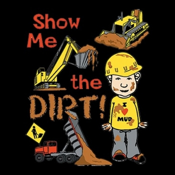 Show Me The Dirt T-Shirts - a10261a