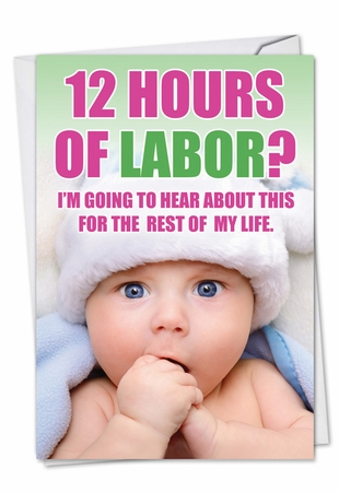 Funny Mother's Day Card From NobleWorksInc.com - 12 Hours of Labor